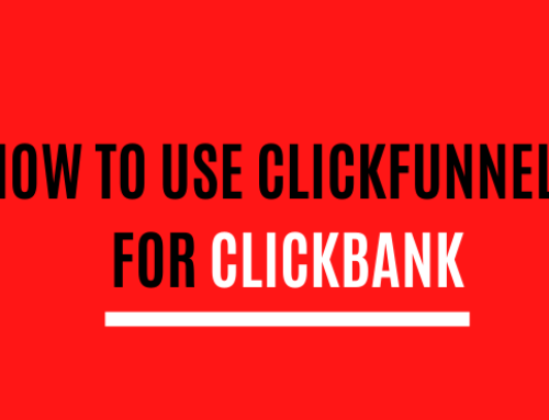 How To Use ClickFunnels For ClickBank