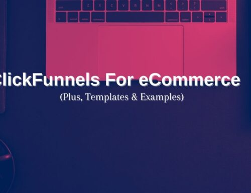 ClickFunnels For eCommerce (2021) + Funnel Templates & Examples